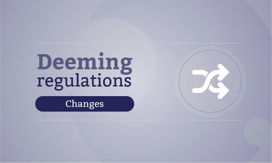 deeming regulations graphic - changes